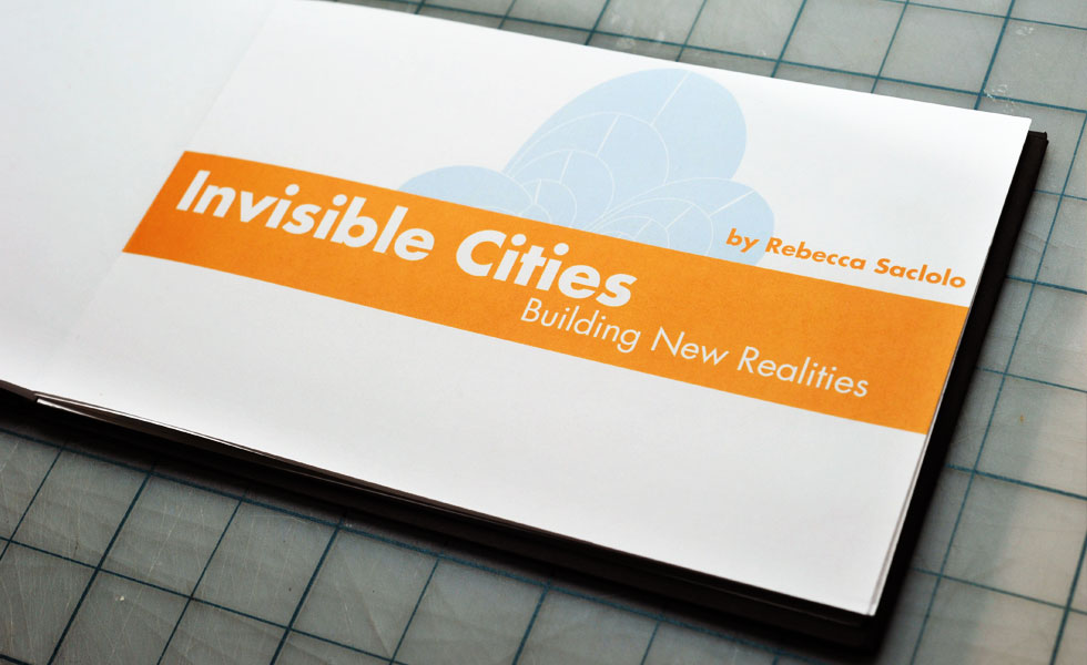 Invisible Cities: Building New Realities